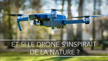 ET SI LE DRONE S'INSPIRAIT DE LA NATURE ?